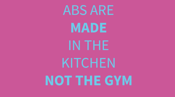 Abs Are Made In The Kitchen!